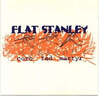 Flat Stanley - Corn Fed Martyr cover